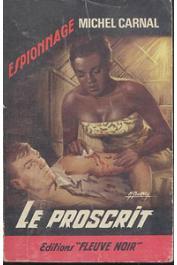 CARNAL Michel - Le proscrit