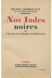 BORDEAUX Henry - Nos Indes noires - Voyage en Afrique Occidentale