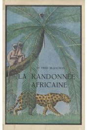BLANCHOD Fred, (docteur) - La randonnée africaine