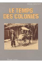 GIRARDET Raoul - Le temps des colonies