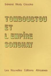 CISSOKO Sékéné Mody - Tombouctou et l'empire Songhay