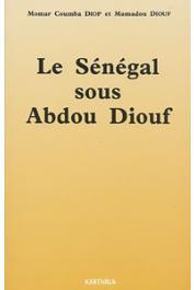 DIOP Momar Coumba, DIOUF Mamadou - Le Sénégal sous Abdou Diouf. Etat et société