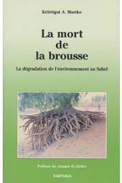 MARIKO Kélétigui Abdourahmane - La mort de la brousse: la dégradation de l'environnement au Sahel