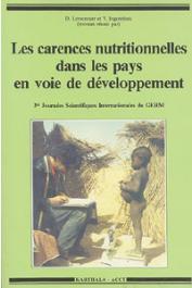 LEMONNIER Daniel, INGENBLEEK Yves, (sous la direction de) - Les carences nutritionnelles dans les pays en voie de développement. 3e Journées scientifiques internationales du GERM. Nianing - Sénégal - Octobre 1987