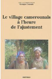 COURADE Georges, (sous la direction de) - Le village camerounais à l'heure de l'ajustement
