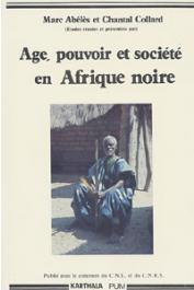 ABELES Marc, COLLARD Christine, (études réunies et présentées par) - Age, pouvoir et société en Afrique noire