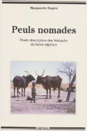 DUPIRE Marguerite - Peuls nomades. Etude descriptive des Wodaabe du Sahel Nigérien