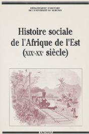Histoire sociale de l'Afrique de l'Est (XIX-XXème siècles). Actes du Colloque de Bujumbura (17-24 octobre 1989)