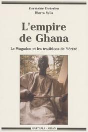 DIETERLEN Germaine, DIARRA SYLLA - L'empire de Ghana. Le Wagadou et les traditions de Yéréré