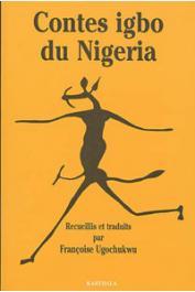 UGOCHUKWU Françoise (recueillis et traduits par) - Contes Igbo du Nigéria. De la brousse à la rivière