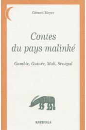 MEYER Gérard - Contes du pays Malinké: Gambie, Guinée, Mali, Sénégal (réédition 2003)