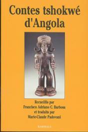 BARBOSA Francisco Adriano C., PADOVANI Marie-Claude - Contes Tshokwé d'Angola