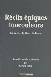MEYER Gérard, (recueillis,traduits et présentés par) - Récits épiques toucouleurs. La vache, le livre, la lance
