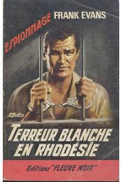 EVANS Frank - Terreur blanche en Rhodésie