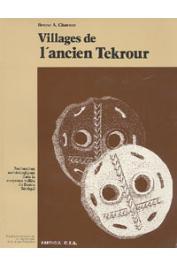 CHAVANE Bruno A. - Villages de l'ancien Tekrour. Recherches archéologiques dans la moyenne vallée du fleuve Sénégal
