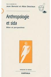 BENOIST Jean, DESCLAUX Alice, (sous la direction de) - Anthropologie et Sida. Bilan et perspectives