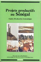 Collectif - Projets productifs au Sénégal. Guide d'évaluation