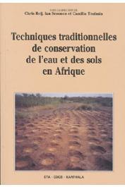 REIJ Chris, SCOONES Ian, TOULMIN Camilla - Techniques traditionnelles de conservation de l'eau et des sols en Afrique