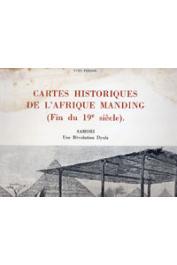 Cartes historiques de l'Afrique manding (fin du XIXème siècle). Samori,une révolution dyula