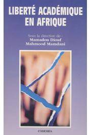 DIOUF Mamadou, MAMDANI Mahmood, (sous la direction de) - Liberté académique en Afrique