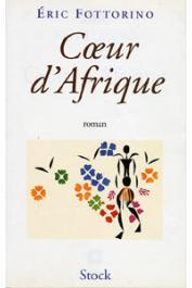 FOTTORINO Eric - Coeur d'Afrique
