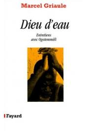 GRIAULE Marcel - Dieu d'eau. Entretiens avec Ogotemmêli