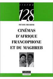 BRAHIMI Denise, VANOYE Francis - Cinémas d'Afrique francophone et du Maghreb
