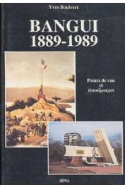 Bangui 1889-1989 - Bangui 1889-1989 : points de vue et témoignages