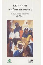 ADAMOU Amadou Saibou, et alia - Les cauris veulent ta mort et huit autres nouvelles du Niger