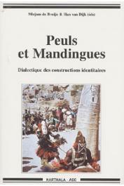 BRUIJN Mirjam de, VAN DIJK Han, (éditeurs) - Peuls et Mandingues: dialectique des constructions identitaires