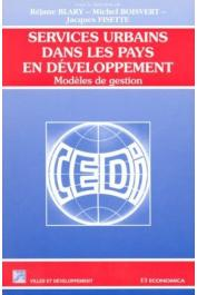 BLARY Réjane, BOISVERT Michel, FISETTE Jacques (sous la direction de) - Services urbains dans les pays en développement: modèles de gestion