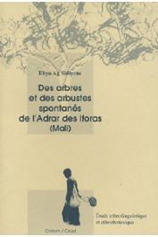 AG SIDIYENE Ehya, LE FLOC'H Edouard, BERNUS Edmond - Des arbres et des arbustes spontanés de l'Adrar des Iforas (Mali): étude ethnolinguistique et ethnobotanique