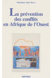 BARRY Mamadou Aliou - La prévention des conflits en Afrique de l'Ouest: mythes ou réalités ?
