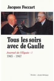 FOCCART Jacques - Journal de l'Elysée - Tome I (1965-1967): Tous les soirs avec de Gaulle