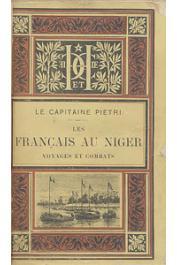 PIETRI, (Capitaine) - Les Français au Niger. Voyages et combats