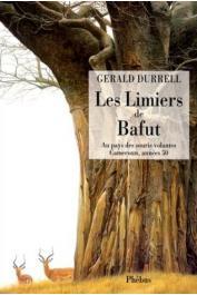 DURRELL Gerald - Les limiers du Bafut: au pays des souris volantes, Cameroun, années 50