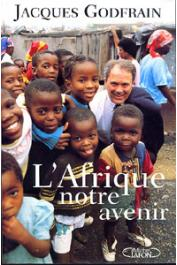 GODFRAIN Jacques - L'Afrique notre avenir