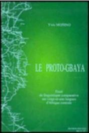 MONINO Yves - Le proto-gbaya: essai de linguistique comparative historique sur vingt et une langues d'Afrique centrale