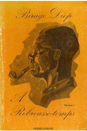 DIOP Birago - Mémoires, tome II: A rebrousse-temps