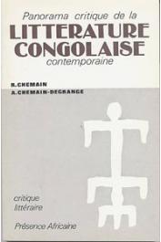 CHEMAIN Roger, CHEMAIN-DEGRANGE Arlette - Panorama critique de la littérature congolaise contemporaine