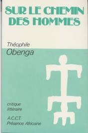 OBENGA Théophile - Sur le chemin des hommes. Essai sur la poésie négro-africaine