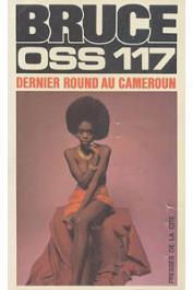 BRUCE Josette - Dernier round au Cameroun pour OSS 117