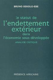 BEKOLO EBE Bruno - Le statut de l'endettement extérieur dans l'économie sous-développée: analyse critique
