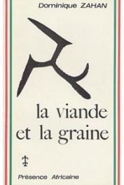 ZAHAN Dominique - La viande et la graine. Mythologie dogon