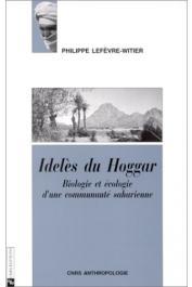 LEFEVRE-WITIER Philippe - Idelès du Hoggar: écologie et biologie d'une population saharienne