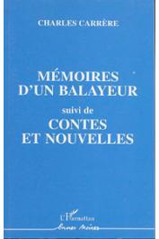 CARRERE Charles - Mémoires d'un balayeur; suivi de Contes et nouvelles