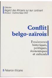 KAKE Ibrahima Baba, (sous la direction de) - Conflit belgo-zaïrois. Fondements historiques, politiques, économiques et culturels