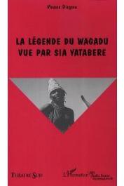 DIAGANA Moussa - La légende du Wagadu vue par Sia Yatabéré