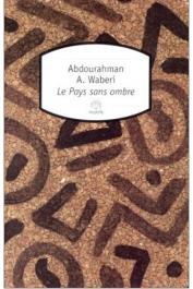 WABERI Abdourahman Ali - Le pays sans ombre