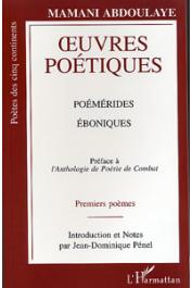 MAMANI Abdoulaye - Oeuvres poétiques. Poémérides. Éboniques. Préface à l'anthologie de poésie de combat. Premiers poèmes